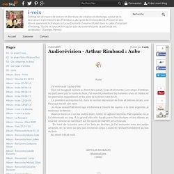 Audiorévision - Arthur Rimbaud : Aube