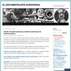 Dónde encontrar películas y material audiovisual de dominio público