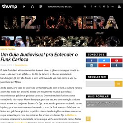 Um Guia Audiovisual pra Entender o Funk Carioca