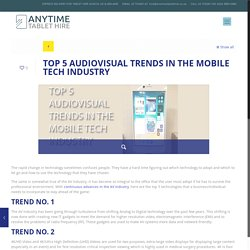 TOP 5 AUDIOVISUAL TRENDS IN THE MOBILE TECH INDUSTRY