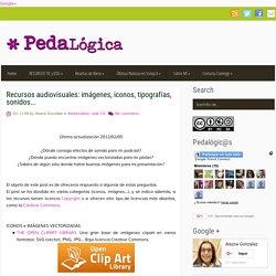 Recursos audiovisuales: imágenes, iconos, tipografías, sonidos... ~ #PedaLógica por @alaznegonzalez