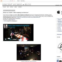 """Blog - Vincent Vicario (vidéaste/formateur audiovisuel): Retour sur l'atelier """"vidéo mapping & architecture"""""""
