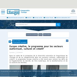 Europe créative, le programme pour les secteurs audiovisuel, culturel et créatif - Financements européens-Toute l'Europe