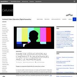 Faire de l'éducation au cinéma et à l'audiovisuel avec le numérique