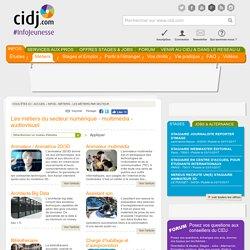 Liste des métiers dans le secteur Numérique - Multimédia - Audiovisuel - orientation et études