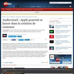 Audiovisuel : Apple pourrait se lancer dans la création de contenus - ZDNet