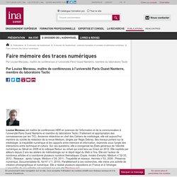 Faire mémoire des traces numériques / E-dossier de l'audiovisuel : sciences humaines et sociales et patrimoine numérique