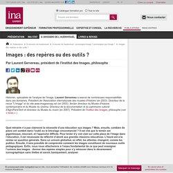 Images : des repères ou des outils ? / E-dossier de l'audiovisuel : qu'enseigne l'image ? qu'enseigner par l'image