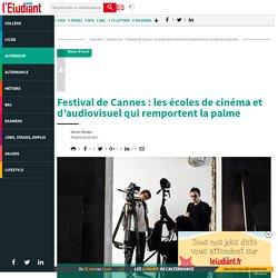 Festival de Cannes : les écoles de cinéma et d'audiovisuel qui remportent la palme - L'Etudiant