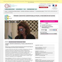 Penser l'archive audiovisuelle pour la recherche en danse - Université Nice Sophia Antipolis