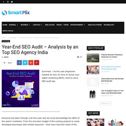 Year-End SEO Audit - Analysis by an Top SEO Agency India