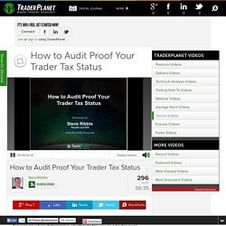 How to Audit Proof Your Trader Tax Status