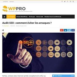 Audit SEO : comment éviter les arnaques ? - WP-PRO