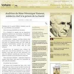 Audition de Mme Véronique Vasseur, médecin chef à la prison de La Santé