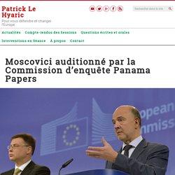Moscovici auditionné par la Commission d'enquête Panama Papers – Patrick Le Hyaric