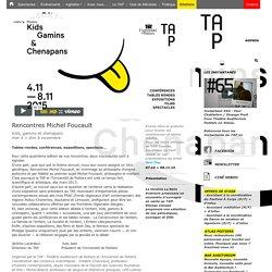 TAP - Théâtre et auditorium de Poitiers - Les Rencontres Michel Foucault
