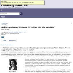 Auditory processing disorders: It's not just kids who have them.