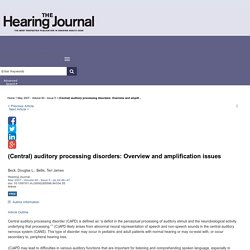 (Central) auditory processing disorders: Overview and amplif... : The Hearing Journal