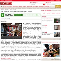 Les yourtes audoises menacées par Loppsi 2 - Aude - Littoral