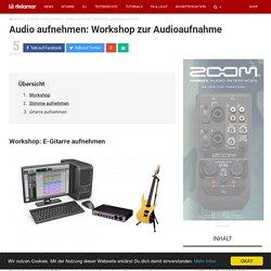 Seite 3 - Audio aufnehmen Workshop - Audioaufnahme