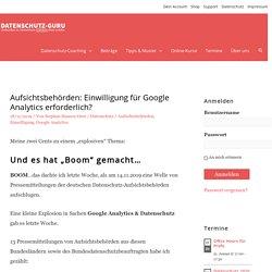 Aufsichtsbehörden: Einwilligung für Google Analytics erforderlich? – Datenschutz-Guru