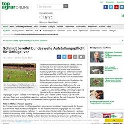 TOP AGRAR 18/11/16 Schmidt bereitet bundesweite Aufstallungspflicht für Geflügel vor