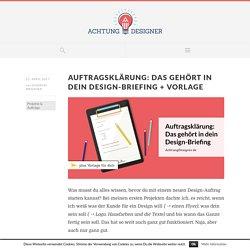 Auftragsklärung: Das gehört in ein Design-Briefing - Achtung Designer