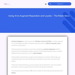 Using AI to Augment Reputation and Loyalty - The Retail Story