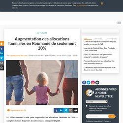 Augmentation des allocations familiales en Roumanie de seulement 20%