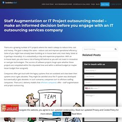 Staff Augmentation or IT Project outsourcing model – make an informed decision before you engage with an IT outsourcing services company - Dallas-BorderlessMind