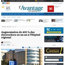 Augmentation de 400 % des électrochocs en un an à l'Hôpital régional - Actualités