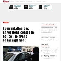 Augmentation des agressions contre la police : le grand ensauvagement