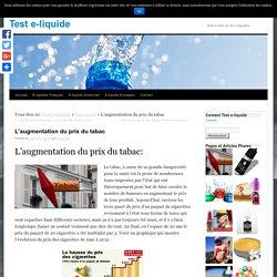 L'augmentation du prix du tabac - Test e-liquideTest e-liquide