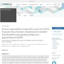 Exercise augmentation compared to usual care for Post Traumatic Stress Disorder: A Randomised Controlled Trial (The REAP study: Randomised Exercise Augmentation for PTSD)