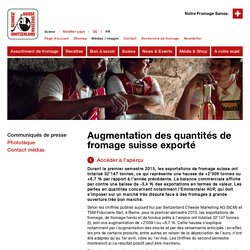 Augmentation des quantités de fromage suisse exporté - Fromage Suisse - Switzerland Cheese Marketing