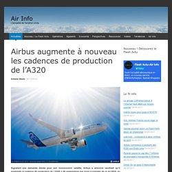 Airbus augmente à nouveau les cadences de production de l'A320