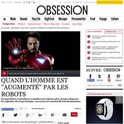 """Quand l'homme est """"augmenté"""" par les robots - 20 mars 2014"""