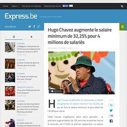 Hugo Chavez augmente le salaire minimum de 32,25% pour 4 millions de