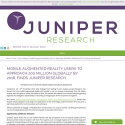Mobile Augmented Reality Users to Approach 200 Million Globally by 2018, finds Juniper Research