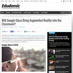 Will Google Glass Bring Augmented Reality into the Classroom?