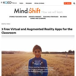 3 Free Virtual and Augmented Reality Apps for the Classroom