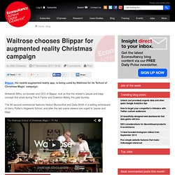 Waitrose chooses Blippar for augmented reality Christmas campaign