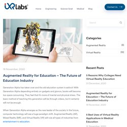 Augmented Reality for Education - The Future of Education Industry