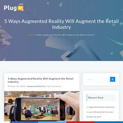 Augmented Reality in Retail is an excellent use case of this technology