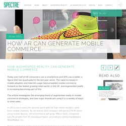 How Augmented Reality can generate Mobile Commerce : We Are Spectre