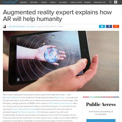 Augmented reality expert explains how AR will help humanity