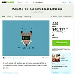 Wuxia the Fox - Augmented book & iPad app by Jonathan & Vincent