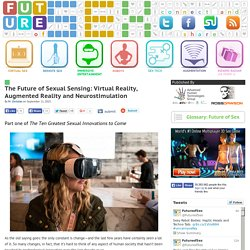 The Future of Sexual Sensing: Virtual Reality, Augmented Reality and Neurostimulation