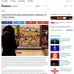 "Augmented Reality App Allows Museum Audiences To ""X-Ray"" Artwork"