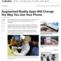 Augmented Reality Apps Will Change the Way You Use Your Phone
